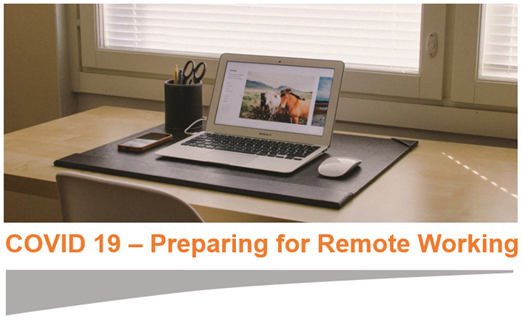COVID 19 - Preparing For Remote Working